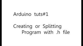 Arduino Tutorial 1   Creating and Splitting program in header file