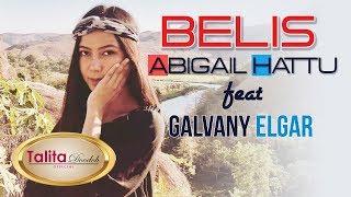BELIS (Lagu Pop NTT, Pop Ambon) Terbaru, ABIGAIL HATTU – GALVANY ELGAR | Talita Doodoh Official MP3
