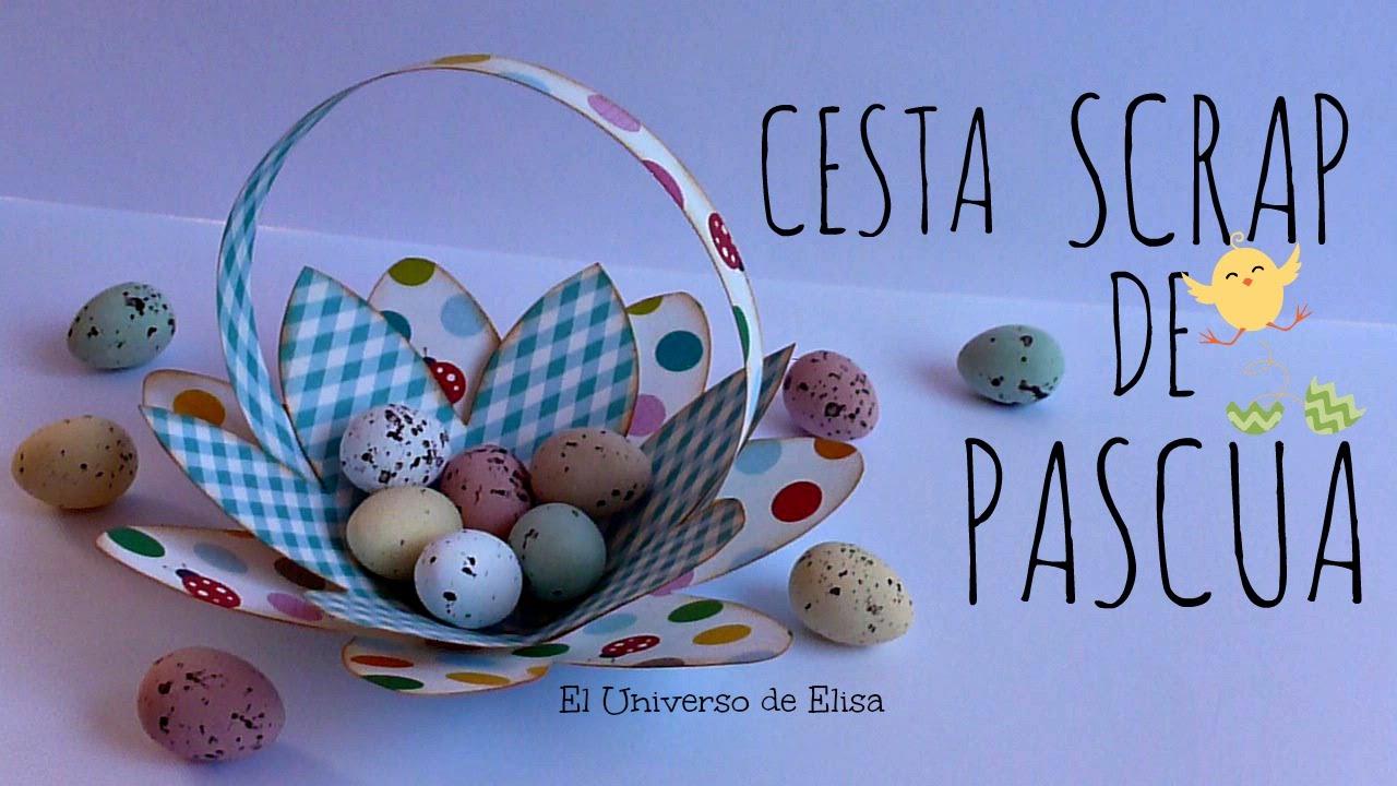 Manualidades para pascua cesta scrap para pascua amazing for Manualidades pascua