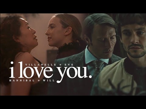 Villanelle/Eve & Hannibal/Will   I Love You
