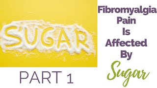 Fibromyalgia Pain Is Affected By Sugar