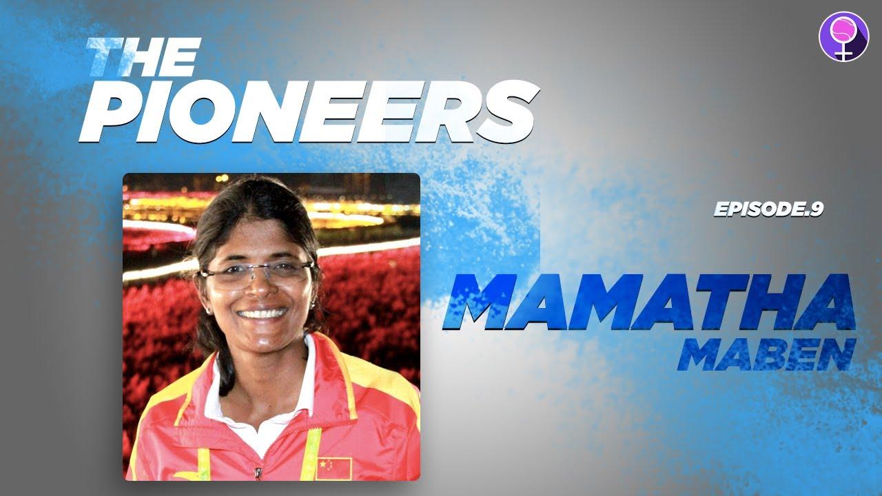 Ep.9 ft. Mamatha Maben - Former India Cricketer | Coach - China & Bangladesh Team | The Pioneers