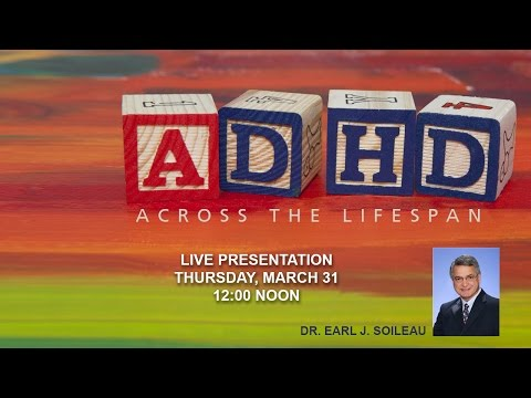 ADHD Across the Lifespan -- Earl J. Soileau, MD