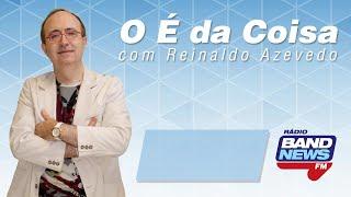 """""""O É da Coisa"""" com Reinaldo Azevedo - 19/09/2019 - AO VIVO"""