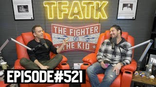 The Fighter and The Kid - Episode 521