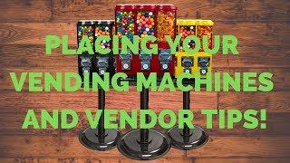 Placing A Bulk Vending Machine & Vendor Tips