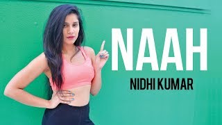 Naah - Harrdy Sandhu Feat. Nora Fatehi | Dance Choreography | Nidhi Kumar
