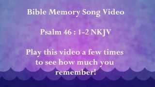 Memorize Psalm 46:1-2 NJKV!