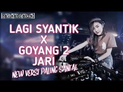 2 DJ LAGI SYANTIK X GOYANG DUA JARI NEW VERSI PALING SANTAI   BASS AKIMILAKU ENAK BANGEETZZ   YouTub