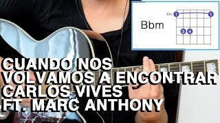 Cuando Nos Volvamos a Encontrar Tutorial Cover - Acordes Carlos Vives y Marc Anthony