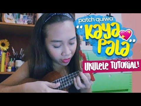 Kaya Pala (Patch Quiwa)- Ukulele Tutorial | Jaytee Taquiso