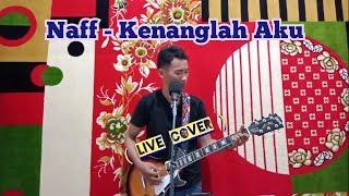Naff - Kenanglah Aku || Cover Pendy Achok ||