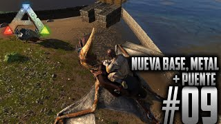#09 NUEVA BASE, METAL + PUENTE - ARK Survival Evolved