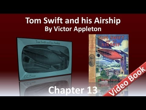 Chapter 13 - Tom Swift and His Airship by Victor Appleton