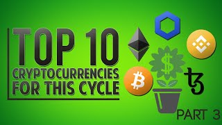 Top 10 Cryptocurrencies For This Cycle (Part 3/3)