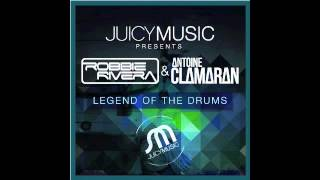 Robbie Rivera & Antoine Clamaran - Legend of the Drums (Original Mix)
