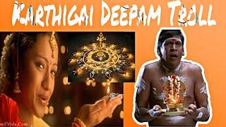 Karthigai Deepam Troll | Karthigai Month Funny Moments