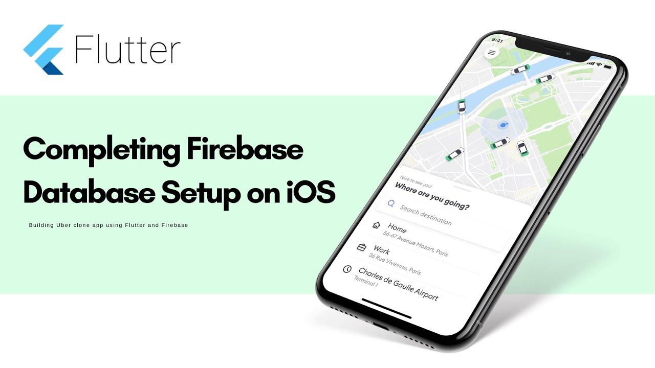 Flutter Uber App - Completing Firebase Database Setup on iOS