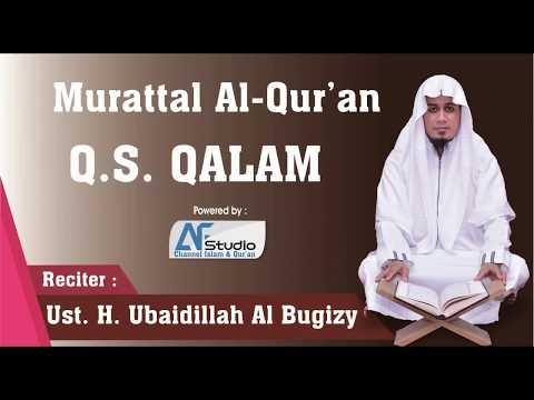 Murattal Paling Merdu | Surah Al Qalam | H. Ubaydillah AL Bugizy