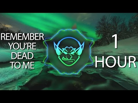 Remember You're Dead To Me (Goblin Mashup) 【1 HOUR】