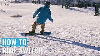 How To Ride Switch On A Snowboard