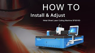 Install And Adjust Of SF3015G Metal Sheet Laser Cutting Machine