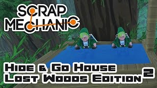 Hide & Go House: Lost Woods Edition, Part 2 - Let's Play Scrap Mechanic Multiplayer - Part 269