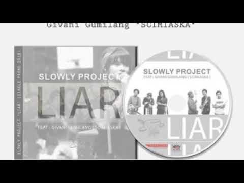SLOWLY PROJECT FT GIVANI GUMILANG - LIAR (Lirik)