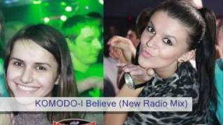 KOMODO-I Believe (New radio mix) + Girls in Moderna Club!