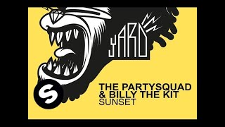 The Partysquad & Billy The Kit - Sunset (Original Mix)