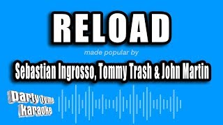 Sebastian Ingrosso, Tommy Trash & John Martin - Reload (Karaoke Version)