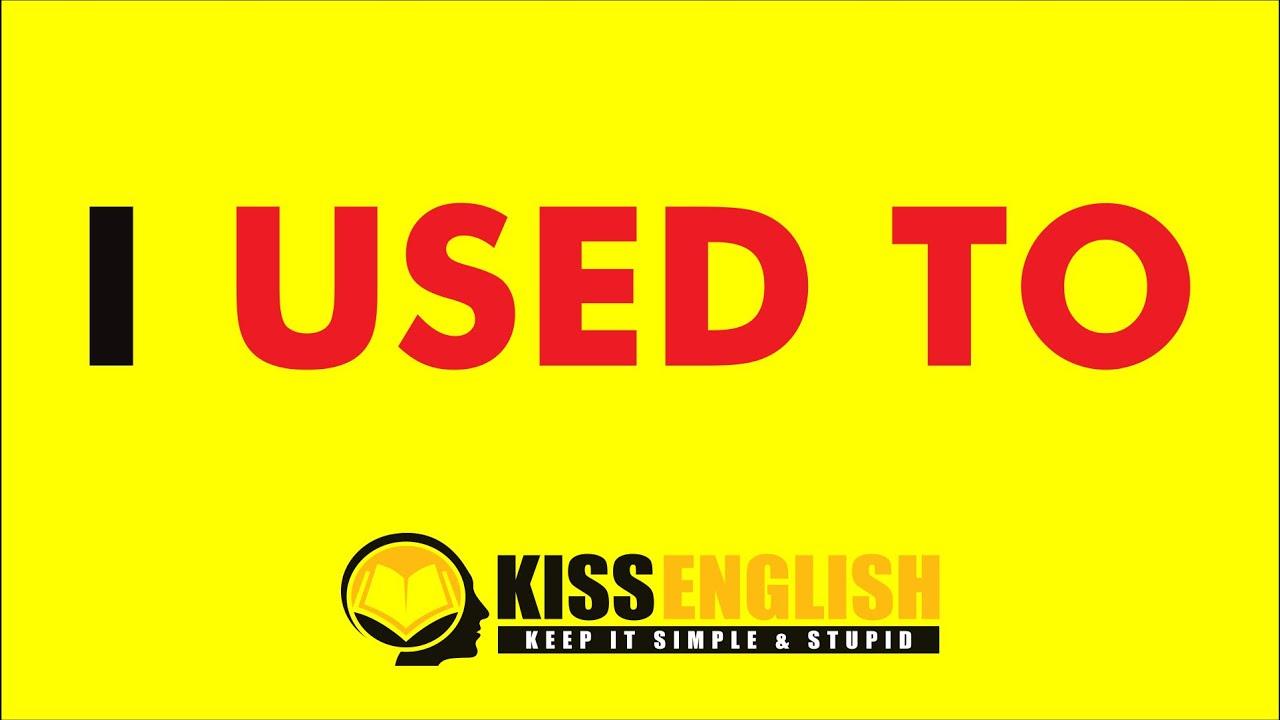 """Nghe Tiếng Anh Giao Tiếp Cơ Bản – Mẫu câu 1: """"I used to Verb"""""""