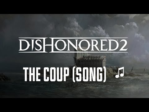 Dishonored 2 - The Coup (song + lyrics) ♫