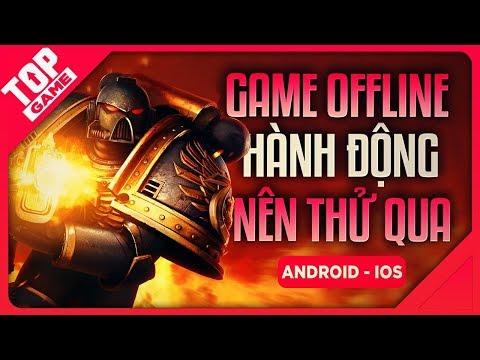 [Topgame] Top game Offline Hành Động Hay Khó Đỡ 2019 | Android - IOS