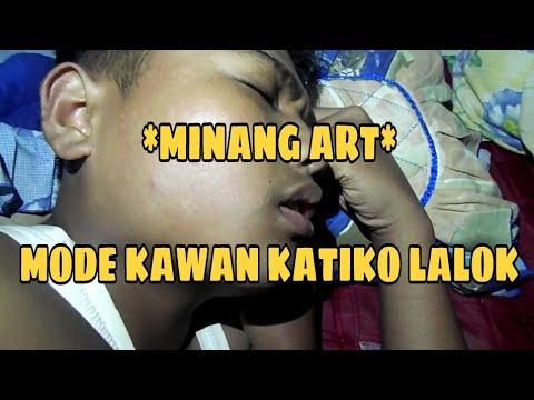Minang Art Official - (MODE KAWAN KATIKO LALOK)