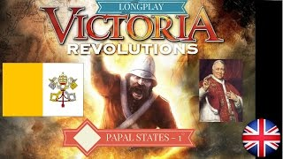 Victoria Revolutions - Longplay with Papal States part 1