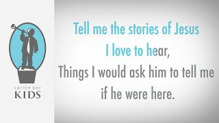 Tell Me the Stories of Jesus | Karaoke (2019 Primary Program)