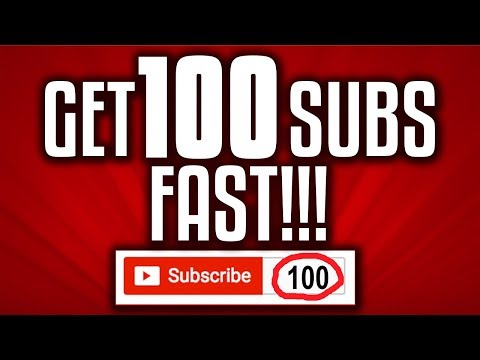 How To Get YOUR FIRST 100 SUBS FAST!!!