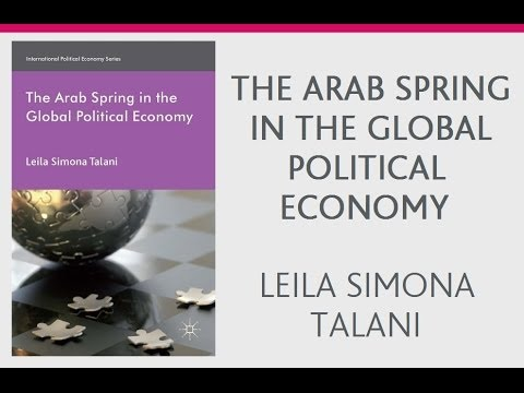 The Arab Spring in the Global Political Economy by Leila Simona Talani