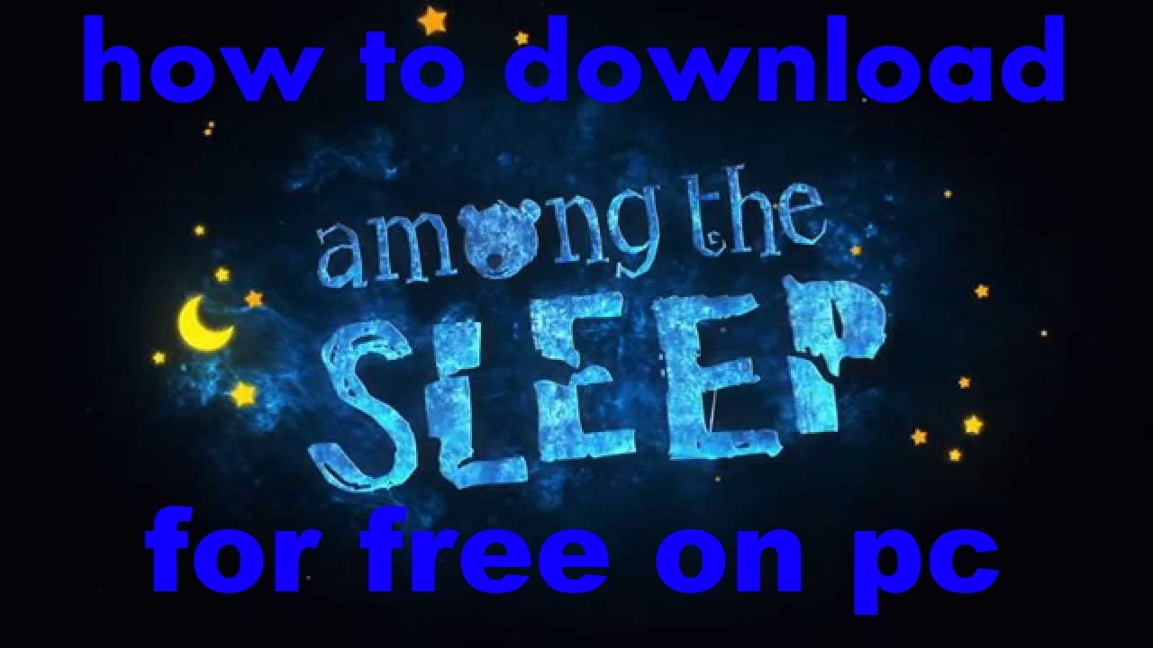 how to download among the sleep for free on pc