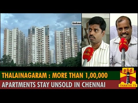 Thalainagaram : More Than 1,00,000 Apartments Stay Unsold In Chennai - ThanthI TV