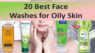 20 BEST FACE WASHES FOR OILY SKIN AVAILABLE IN INDIA WITH PRICES