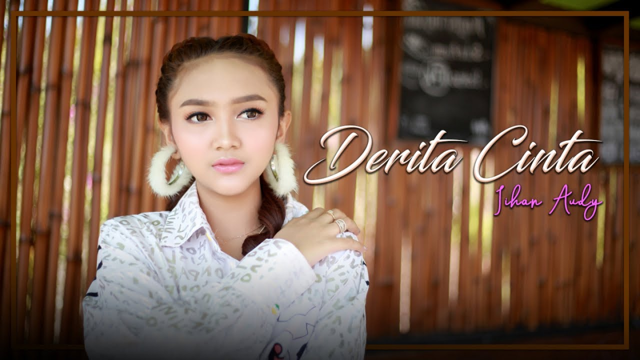 Jihan Audy - Derita Cinta (Official Music Video) #1
