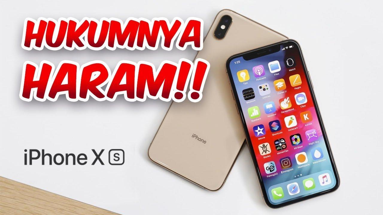 Hukumnya Haram 5 Alasan Jangan Beli Iphone Xs Max Youtube