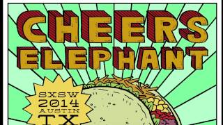 Cheers Elephant // SXSW 2014 Schedule