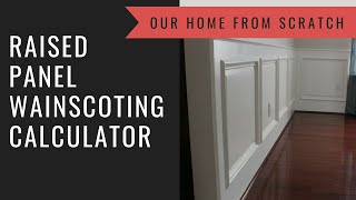 Raised Panel Wainscoting Calculator and Tutorial