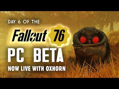 Day 6 of the Fallout 76 PC Beta LIVE with Oxhorn - 6-Hour Live Stream!