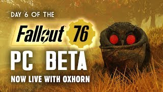 Day 6 of the Fallout 76 PC Beta LIVE with Oxhorn - 6-Hour Live Stream! - S&SR E 484