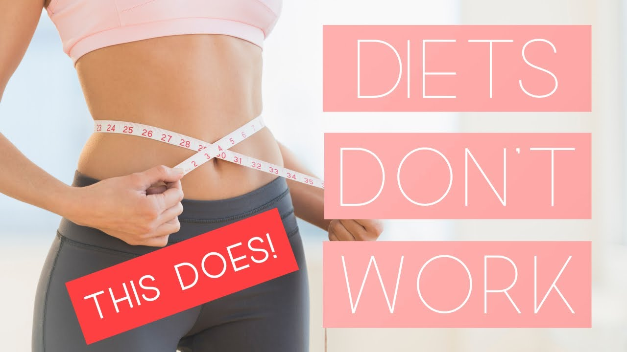 WEIGHT LOSS - Why Diets Don't Work | Here's What Does