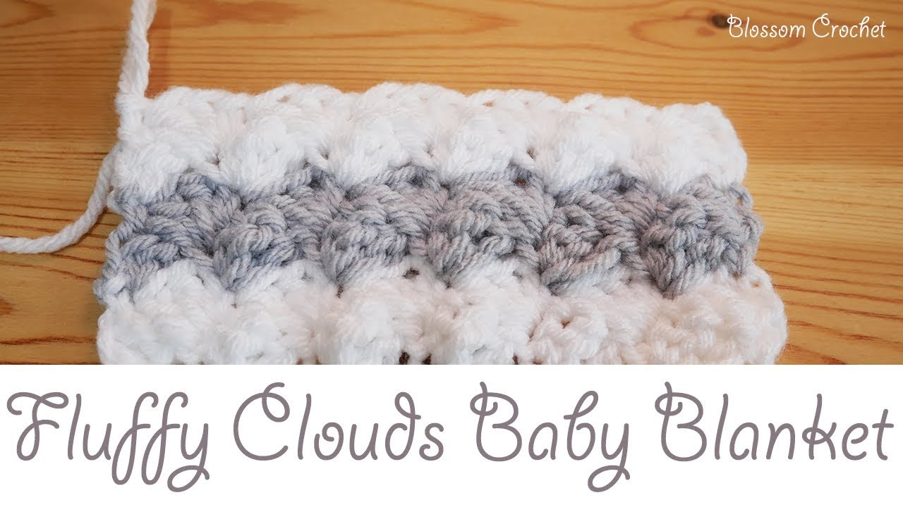 Easiest Crochet Baby Blanket Fluffy Clouds Youtube